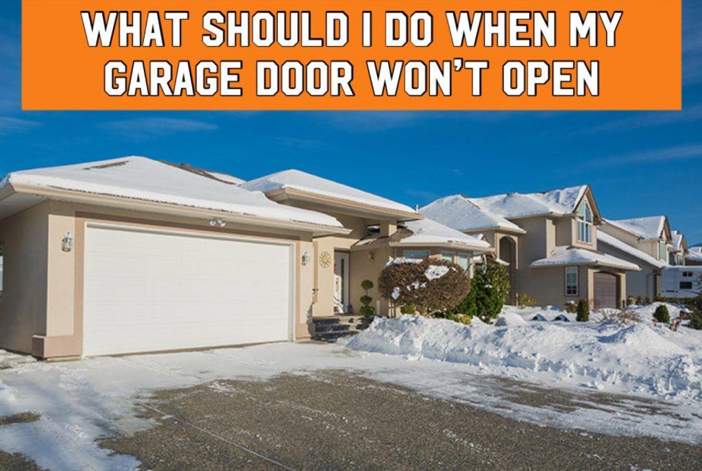 what should i do when my garage door wont open